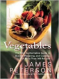 Vegetables by James Peterson